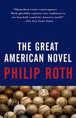 The Great American Novel By Roth, Philip